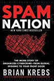 「Spam Nation: The Inside Story of Organized Cybercrime-from Global Epidemic to Your Front Door」のサムネイル画像