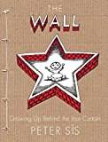 「The Wall: Growing Up Behind the Iron Curtain (Caldecott Honor Book) (English Edition)」のサムネイル画像