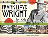 「Frank Lloyd Wright for Kids: His Life and Ideas (For Kids series)」のサムネイル画像