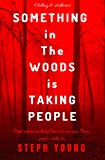 「SOMETHING IN THE WOODS IS TAKING PEOPLE: : Missing Children, Missing Hikers, Missing in National Par...」のサムネイル画像