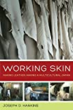 「Working Skin: Making Leather, Making a Multicultural Japan (Asia Pacific Modern Book 13) (English Ed...」のサムネイル画像