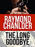 The Long Goodbye (A Philip Marlowe Mystery Book 6) (English Edition)