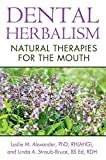 「Dental Herbalism: Natural Therapies for the Mouth (English Edition)」のサムネイル画像