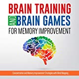 「Brain Training And Brain Games for Memory Improvement: Concentration and Memory Improvement Strategi...」のサムネイル画像