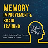「Memory Improvement & Brain Training: Unlock the Power of Your Mind and Boost Memory in 30 Days」のサムネイル画像