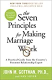 「The Seven Principles for Making Marriage Work: A Practical Guide from the Country's Foremost Relatio...」のサムネイル画像