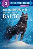 「The Bravest Dog Ever: The True Story of Balto (Step into Reading)」のサムネイル画像
