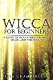 「Wicca for Beginners: A Guide to Wiccan Beliefs, Rituals, Magic, and Witchcraft (Wicca Books Book 1) ...」のサムネイル画像