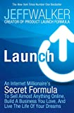「Launch: An Internet Millionaire's Secret Formula to Sell Almost Anything Online, Build a Business Yo...」のサムネイル画像