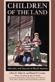 Children of the Land: Adversity and Success in Rural America (The John D. and Catherine T. MacArthur Foundation Series on Mental Health and Development, Studies on Successful Adolescent Development)
