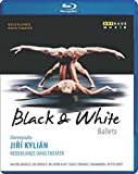 Black And White Ballets [Nederlands Dans Theater/Jiri Kylian] [ARTHAUS : BLU RAY] [Blu-ray]