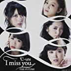 I miss you/THE FUTURE(初回生産限定盤C)(DVD付)