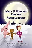 「Maya & Friends Visit the Acupuncturist (English Edition)」のサムネイル画像