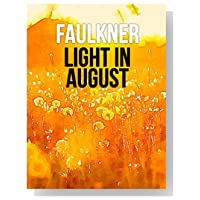 comparing faulkners light in august and james Later the banned books group on goodreadscom picked as i lay dying and i devoured the novel just blown away just blown away i agree, a far more approachable novel than any other although i haven't read light in august which i hear is also an easier book to access.