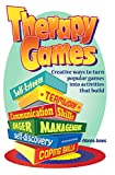 「Therapy Games: Creative Ways to Turn Popular Games Into Activities That Build Self-Esteem, Teamwork,...」のサムネイル画像