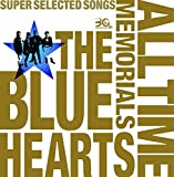 30th anniversary ALL TIME MEMORIALS 〜SUPER SELECTED SONGS〜 / THE BLUE HEARTS