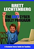 The Anti Cyber Bully Program: A Common Sense Guide for Families (English Edition)