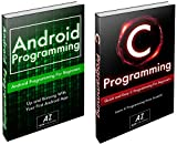 Android: The Ultimate Crash Course To Android and C Programming Language For Absolute Beginners. (English Edition)