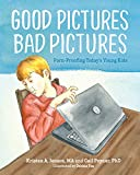 「Good Pictures Bad Pictures: Porn-Proofing Today's Young Kids (English Edition)」のサムネイル画像