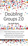 Doubling Groups 2.0: How Andy Stanley and a whole generation of churches are exploding with doubling groups and the power of hospitality. (English Edition)