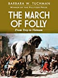 「The March of Folly: From Troy to Vietnam (English Edition)」のサムネイル画像