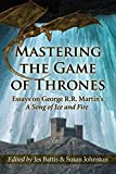 「Mastering the Game of Thrones: Essays on George R.R. Martin's A Song of Ice and Fire」のサムネイル画像