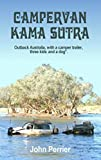「Campervan Kama Sutra: Outback Australia, with a camper trailer, three kids and a dog.* (English Edit...」のサムネイル画像