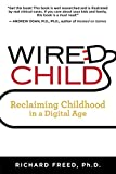 「Wired Child: Reclaiming Childhood in a Digital Age (English Edition)」のサムネイル画像
