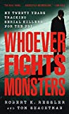 「Whoever Fights Monsters: My Twenty Years Tracking Serial Killers for the FBI (English Edition)」のサムネイル画像