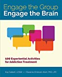 「Engage the Group, Engage the Brain: 100 Experiential Activities for Addiction Treatment」のサムネイル画像