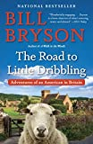 「The Road to Little Dribbling: Adventures of an American in Britain (English Edition)」のサムネイル画像