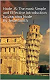Node JS: Learn Node In The Most Simple and Effective Way Possible. Learn to use Node in several ways.: With Events, Async Functions, API calls, Push Notifications, ... Line Input, Web Server (English Edition)