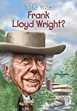 「Who Was Frank Lloyd Wright? (Who Was?)」のサムネイル画像