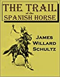 「The Trail of the Spanish Horse (1922) (English Edition)」のサムネイル画像