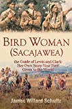 「Bird Woman (Sacajawea) the Guide of Lewis and Clark: Her Own Story Now First Given to the World (191...」のサムネイル画像