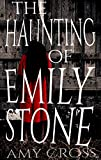 「The Haunting of Emily Stone (English Edition)」のサムネイル画像