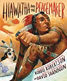 「Hiawatha and the Peacemaker (English Edition)」のサムネイル画像