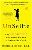 「UnSelfie: Why Empathetic Kids Succeed in Our All-About-Me World (English Edition)」のサムネイル画像