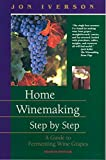 「Home Winemaking Step by Step: A Guide to Fermenting Wine Grapes (English Edition)」のサムネイル画像