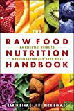 「Raw Food Nutrition Handbook, The: An Essential Guide to Understanding Raw Food Diets (English Editio...」のサムネイル画像