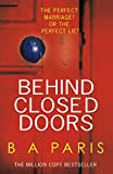 「Behind Closed Doors: The gripping psychological thriller everyone is raving about (English Edition)」のサムネイル画像