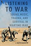 「Listening to War: Sound, Music, Trauma, and Survival in Wartime Iraq (English Edition)」のサムネイル画像