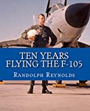 「Ten Years Flying the F-105 (English Edition)」のサムネイル画像