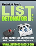 List Detonator V2.0: Explode Your List Size And Commissions With These Cash Pumping Secrets (English Edition)