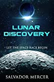 「Lunar Discovery: Let the Space Race Begin (Discovery Series Book 1) (English Edition)」のサムネイル画像