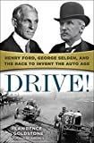 「Drive!: Henry Ford, George Selden, and the Race to Invent the Auto Age」のサムネイル画像