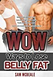 Wow Ways to Lose Belly Fat (English Edition)