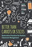 「Better Than Carrots or Sticks: Restorative Practices for Positive Classroom Management (English Edit...」のサムネイル画像