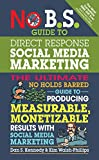 「No B.S. Guide to Direct Response Social Media Marketing: The Ultimate No Holds Barred Guide to Produ...」のサムネイル画像