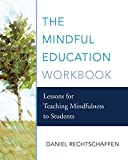 「The Mindful Education Workbook: Lessons for Teaching Mindfulness to Students (English Edition)」のサムネイル画像